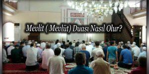 Mevlit ( Mevlüt) Duası Nasıl Olur