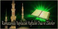 Ramazanda Yapılacak Haftalık Dua ve Zikirler