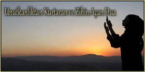 Unutkanlıktan Kurtaran ve Zihin Açan Dua