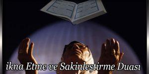 ikna Etme ve Sakinleştirme Duası