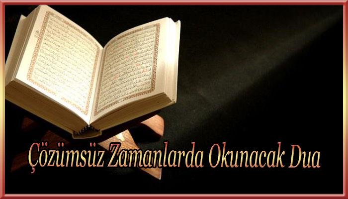 Çözümsüz Zamanlarda Okunacak Dua