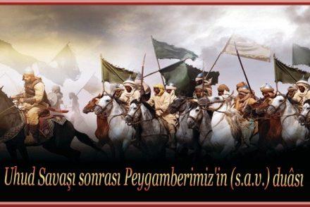 Uhud Savaşı sonrası Peygamberimiz'in (s.a.v.) duâsı