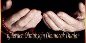 iyilerden Olmak için Okunacak Dualar