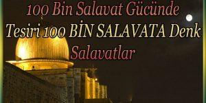 100 Bin Salavat Gücünde Tesiri 100 BİN SALAVATA Denk Salavatlar
