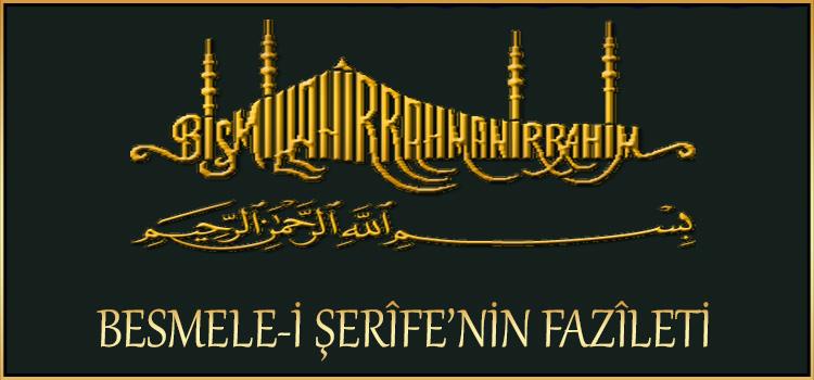 BESMELE-İ ŞERÎFE'NİN FAZÎLETİ