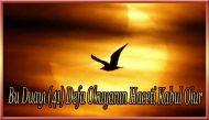 Bu Duayı (41) Defa Okuyanın Haceti Kabul Olur