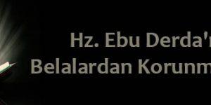 Hz. Ebu Derda'nın Belalardan Korunma Duası