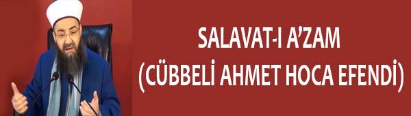 SALAVAT-I A'ZAM (CÜBBELİ AHMET HOCA EFENDİ)