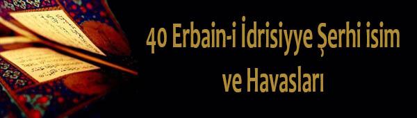 40 Erbain-i İdrisiyye Şerhi isim ve Havasları