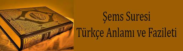 Şems Suresi Türkçe Anlamı ve Fazileti