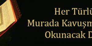 Her Türlü Murada Kavuşmak için Okunacak Dua