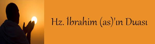 Hz. İbrahim (as)'ın Duası