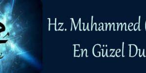 Hz. Muhammed (sav)den En Güzel Dualar