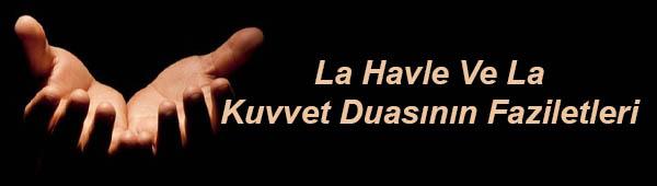 La Havle Ve La Kuvvet Duasının Faziletleri