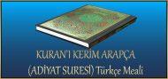 KURAN'I KERİM ARAPÇA (ADİYAT SURESİ) Türkçe Meali