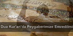 Bu Dua Kur'an'da Peygaberimize Emredilmiştir
