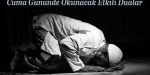 Cuma Gününde Okunacak Etkili Dualar