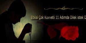 Etkisi Çok Kuvvetli 11 Adımda Dilek istek Duası