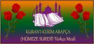 KURAN'I KERİM ARAPÇA (HÜMEZE SURESİ) Türkçe Meali