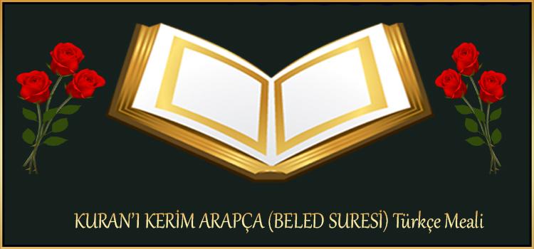 KURAN'I KERİM ARAPÇA (BELED SURESİ) Türkçe Meali