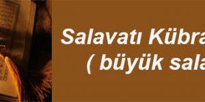 Salavatı Kübra Duası ( büyük salavat)