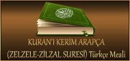 KURAN'I KERİM ARAPÇA (ZELZELE-ZİLZAL SURESİ) Türkçe Meali