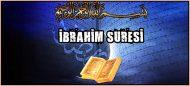 İbrahim Suresi ve Fazileti