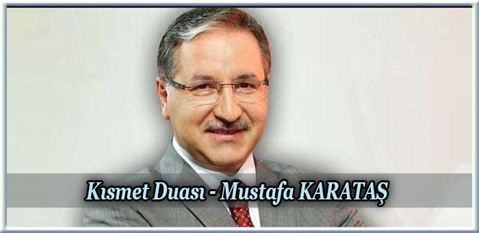 Kısmet Duası – Mustafa KARATAŞ