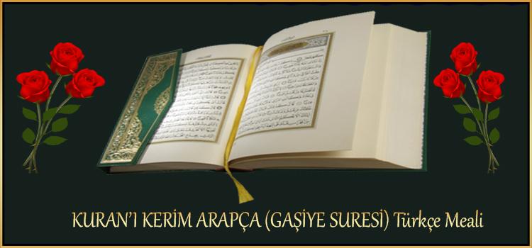KURAN'I KERİM ARAPÇA (GAŞİYE SURESİ) Türkçe Meali