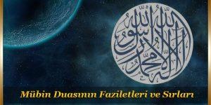 Mübin Duasının Faziletleri ve Sırları