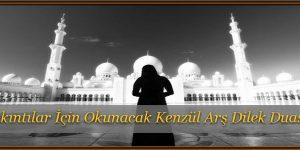 Sıkıntılar İçin Okunacak Kenzül Arş Dilek Duası
