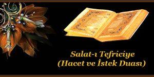 Salat-ı Tefriciye (Hacet ve İstek Duası)