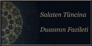 Salaten Tüncina Duasının Fazileti