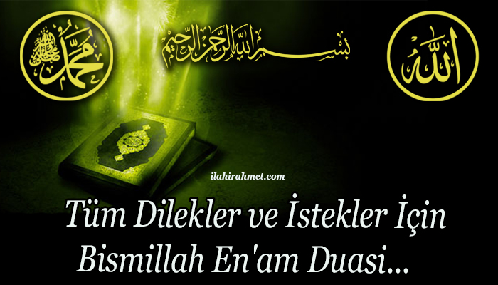 Tüm Dilekler ve İstekler İçin Bismillah En'am Duasi