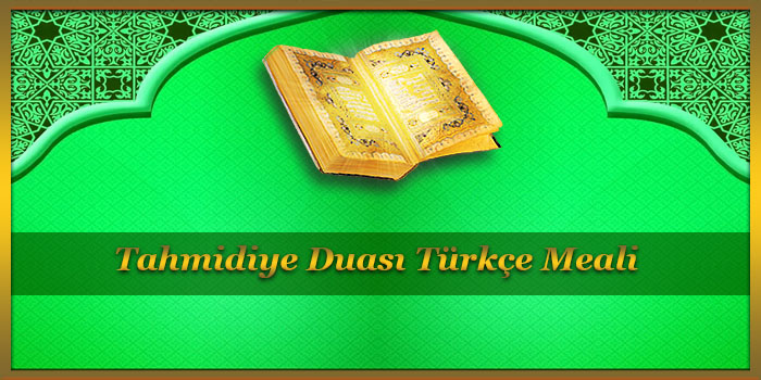 Tahmidiye Duası Türkçe Meali