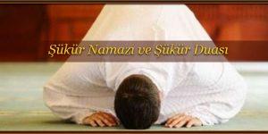 Şükür Namazı ve Şükür Duası