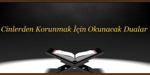 Cinlerden Korunmak İçin Okunacak Dualar