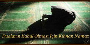 Duaların Kabul Olması İçin Kılınan Namaz