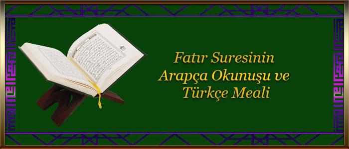Fatır Suresinin Arapça Okunuşu ve Türkçe Meali