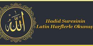 Hadid Suresinin Latin Harflerle Okunuşu
