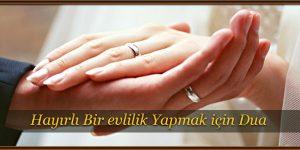 Hayırlı Bir evlilik Yapmak için Dua