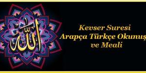 Kevser Suresi Arapça Türkçe Okunuşu ve Meali