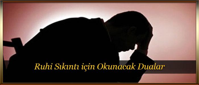 Ruhi Sıkıntı için Okunacak Dualar