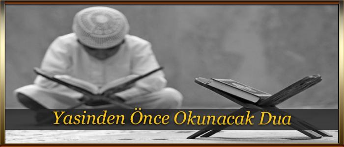 Yasinden Önce Okunacak Dua