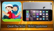 Çocuk Dua Serisi Mobil Uygulaması