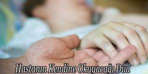 Hastanın Kendine Okuyacağı Dua