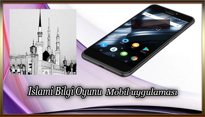 Islami Bilgi Oyunu Mobil Uygulaması