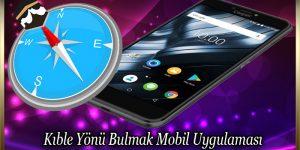 Kıble Yönü Bulmak Mobil Uygulaması