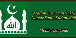 Muslim Pro: Ezan Vakti, Namaz Saati, Kur'an, Kıble
