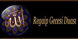 Regaip Gecesi Duası